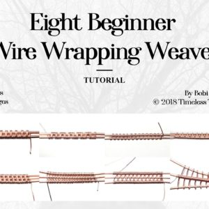Eight Beginner Wire Wrapping Weaves Pdf Tutorial